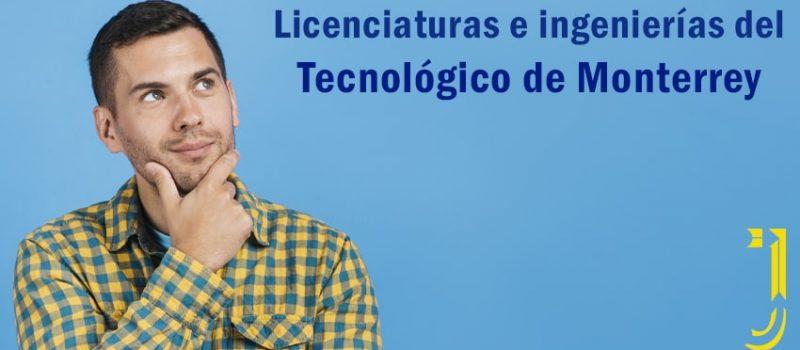 Licenciaturas e ingenierías del Tecnológico de Monterrey Revista Juventud'es